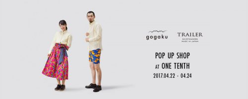 TRAILER & GOGAKU POP UP SHOP